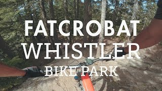 Mountain Biking 'Fatcrobat' at the Whistler...