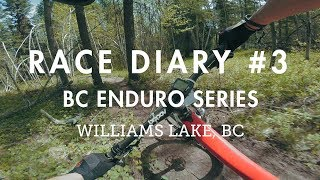 Race Diary #3 - BC Enduro in Williams Lake, BC...