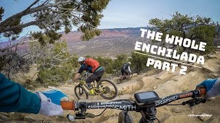 The Whole Enchilada | Moab, Utah | Part 2