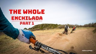 The Whole Enchilada | Moab, Utah | Part 1