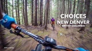 Choices | New Denver, BC MTB