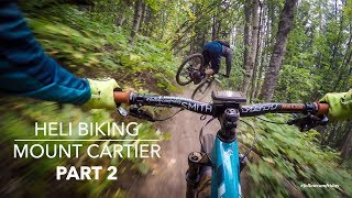 Heli Drop Mountain Biking part 2 | Mount Cartier