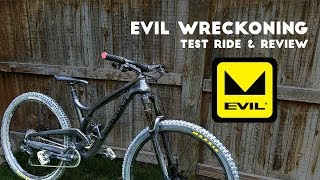 2017 Evil Wreckoning Test Ride & Review