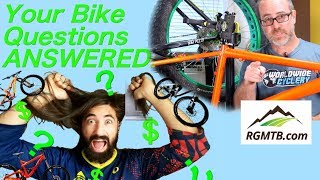 Have Bike Buying Questions? Ask us our opinion!!