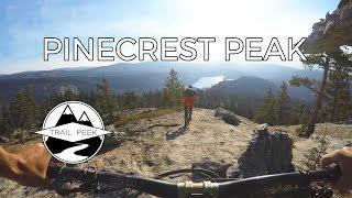 Sending the Slabs - Pinecrest Peak Trail -...