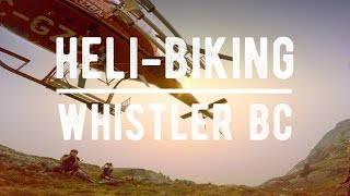 WHISTLER HELI BIKING // Mountain Biking...