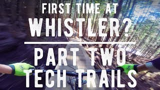 First Time At Whistler Bike Park? // PART 2...