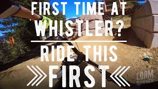 First Time At Whistler Bike Park? Start With...
