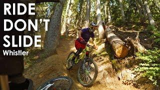 Ride Don't Slide - Whistler Bike Park Secret Trail