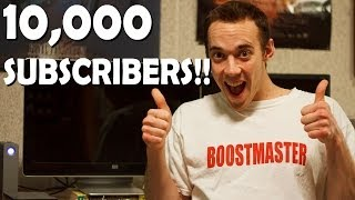 10,000 Subscribers!! THANK YOU!! What videos...