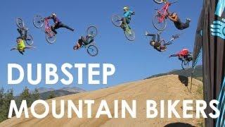 DUBSTEP MOUNTAIN BIKERS!