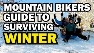 Mountain Bikers Guide to Surviving Winter