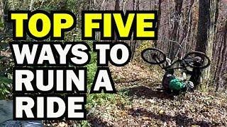 Top Five Ways to Ruin a Mountain Bike Ride