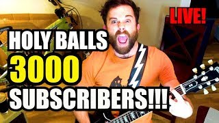 Holy Balls 3000 Subscribers!!! Live Stream