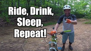 Ride, Drink, Sleep, Repeat! | MTB Bent Creek,...