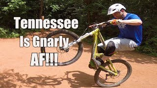 Tennessee is Gnarly AF! (MTB The Devil's...
