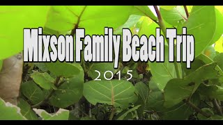 Mixson Family Beach Trip 2015