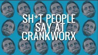 Shit People Say at Crankworx