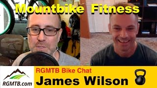 MTB Fitness - BikeChat with James Wilson