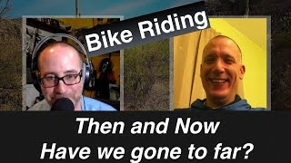 Bike Chat - Riding Then and Now