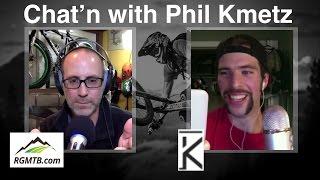 Bike Chat with MTB Bike Pro Phil Kmetz!