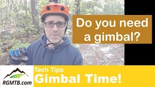Mountain Bike Gimbal - Should I really buy a...