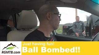 I've been ball bombed!!