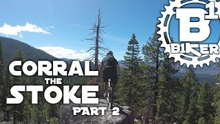 Corral the Stoke: Part 2 - Corral Trail -...