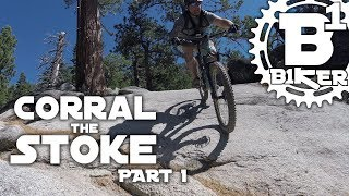 Corral the Stoke: Part 1 - Corral Trail -...