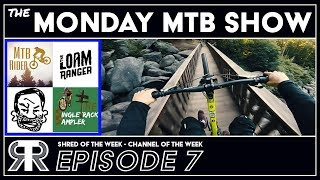 THE MONDAY MTB SHOW EP7