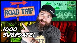IT'S ROAD TRIP TIME! 1000 Sub Update