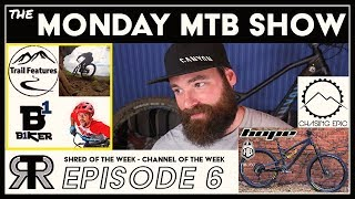 THE MONDAY MTB SHOW EP6