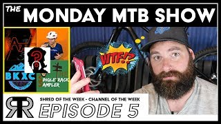 THE MONDAY MTB SHOW EP5