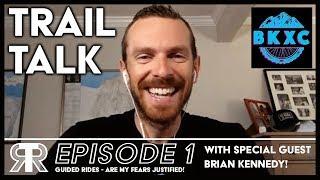 TRAIL TALK EP1 | BKXC Brian Kennedy