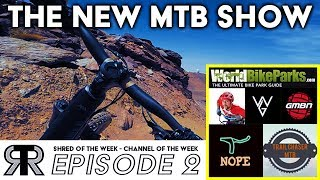 THE NEW MTB SHOW EP2