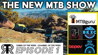 THE NEW MTB SHOW EP1