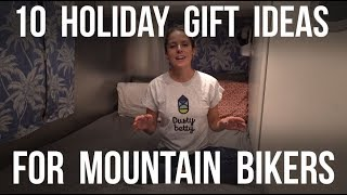 Holiday Gift Ideas For Mountain Bikers - Dusty...