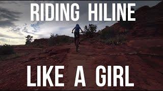 Riding Hiline Trail in Sedona, AZ Like a Girl...
