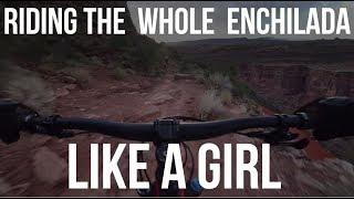 Riding Whole Enchilada Like a Girl - Dusty...