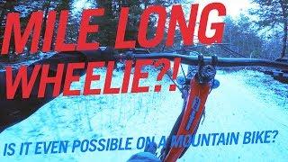 One Mile Long Mountain Bike Wheelie - Off Road!!!