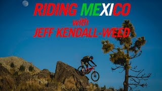 Riding Mexico with Jeff Kendall Weed