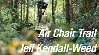 Air Chair Trail with Jeff Kendall-Weed