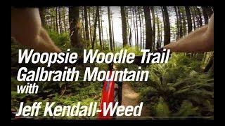 Woopsie Woodle Trail Galbraith