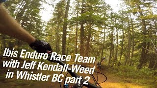 Ibis Enduro Team Whistler BC Trail Ride with...