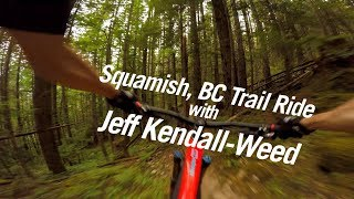 Mountain Bike Squamish BC with Jeff Kendall-Weed