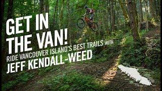 Get in the Van!  Ride Vancouver Island's Best...
