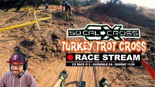 Race Stream: SoCalCross #11 Turkey Trot Cross 2017