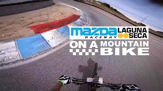 Laguna Seca on a Mountain Bike