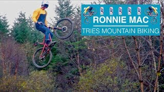 Ronnie Mac - Tries Mountain Biking - (Not real...