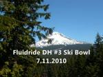 Fluidride Cup 2010 DH #3 Ski Bowl